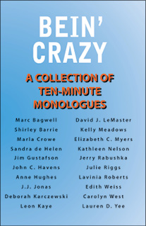 Bein Crazy A Collection of Ten-Minute Monologues