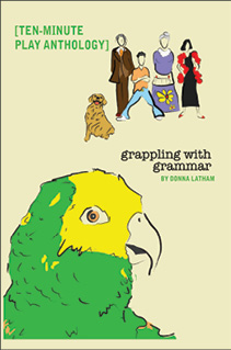 Grappling with Grammar A Collection of Ten-Minute Plays
