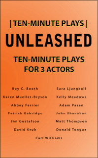 Unleashed Ten Minute Plays for Three Actors