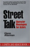 STREET TALK CHARACTER MONOLOGUES FOR ACTORS