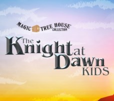 MAGIC TREE HOUSE THE KNIGHT AT DAWN KIDS