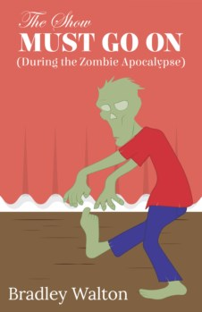 THE SHOW MUST GO ON (DURING THE ZOMBIE APOCALYPSE)