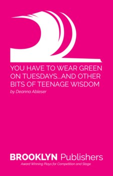YOU HAVE TO WEAR GREEN ON TUESDAYS...AND OTHER BITS OF TEENAGE WISDOM