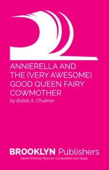 ANNIERELLA AND THE (VERY AWESOME) GOOD QUEEN FAIRY COWMOTHER