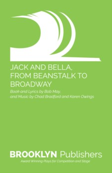 JACK AND BELLA, FROM BEANSTALK TO BROADWAY