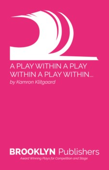 PLAY WITHIN A PLAY WITHIN A PLAY WITHIN...