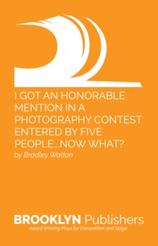I GOT AN HONORABLE MENTION IN A PHOTOGRAPHY CONTEST ENTERED BY FIVE PEOPLE...NOW WHAT?