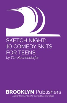 SKETCH NIGHT: 10 COMEDY SKITS FOR TEENS