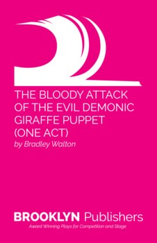 BLOODY ATTACK OF THE EVIL, DEMONIC GIRAFFE PUPPET - ONE ACT VERSION