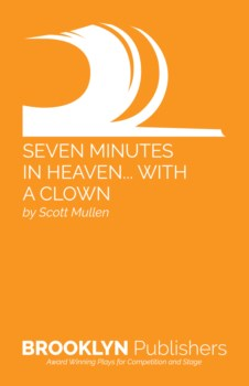 SEVEN MINUTES IN HEAVEN...  WITH A CLOWN