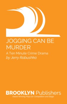 JOGGING CAN BE MURDER: A TEN MINUTE CRIME DRAMA