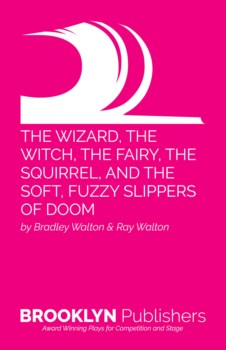 WIZARD, THE WITCH, THE FAIRY, THE SQUIRREL, AND THE SOFT, FUZZY SLIPPERS OF DOOM