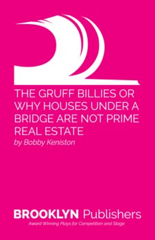 GRUFF BILLIES OR WHY HOUSES UNDER A BRIDGE ARE NOT PRIME REAL ESTATE