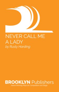 NEVER CALL ME A LADY
